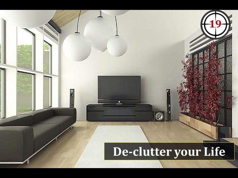 De-clutter your Life 19