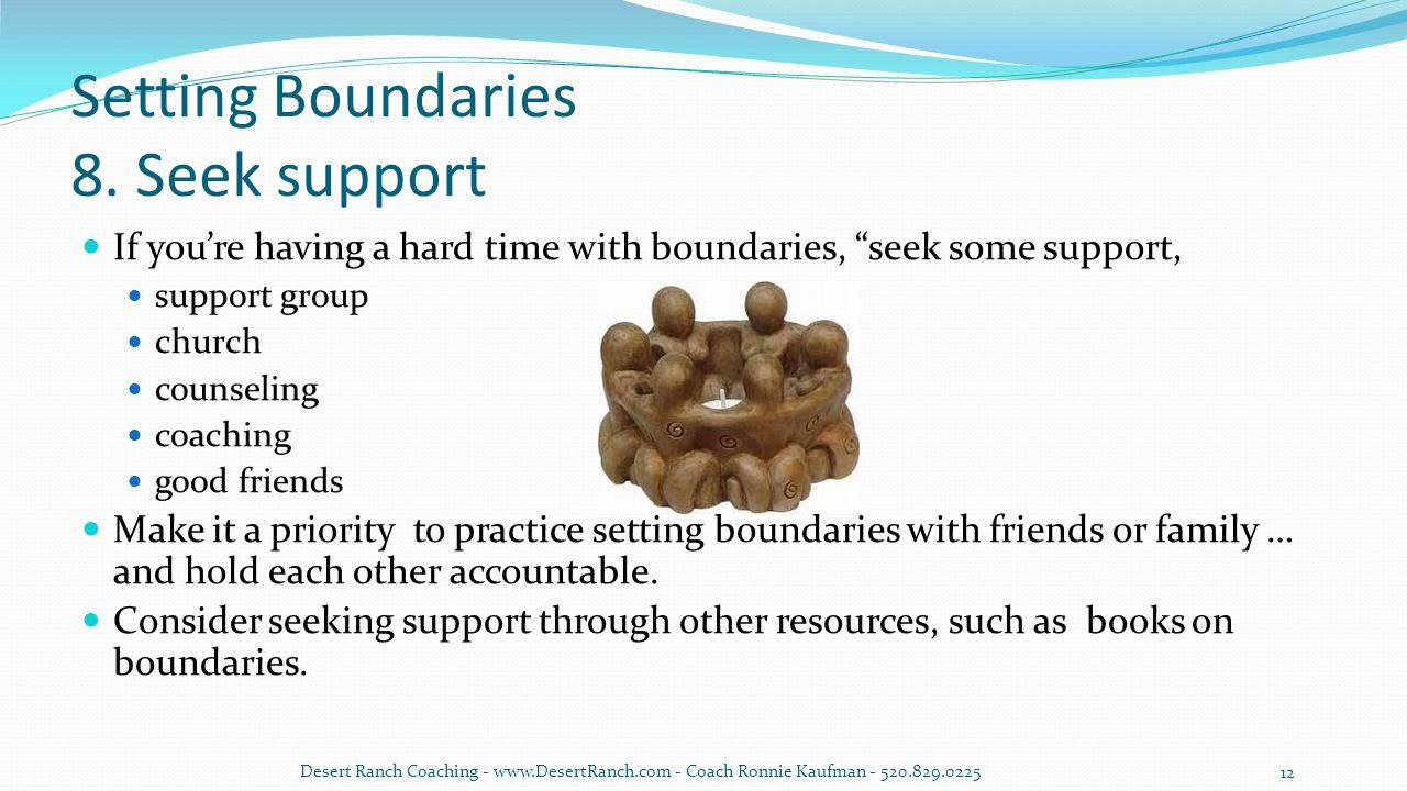 "Setting Boundaries 8. Seek support If you're having a hard time with boundaries, ""seek some support, support group church counseling coaching good fri"
