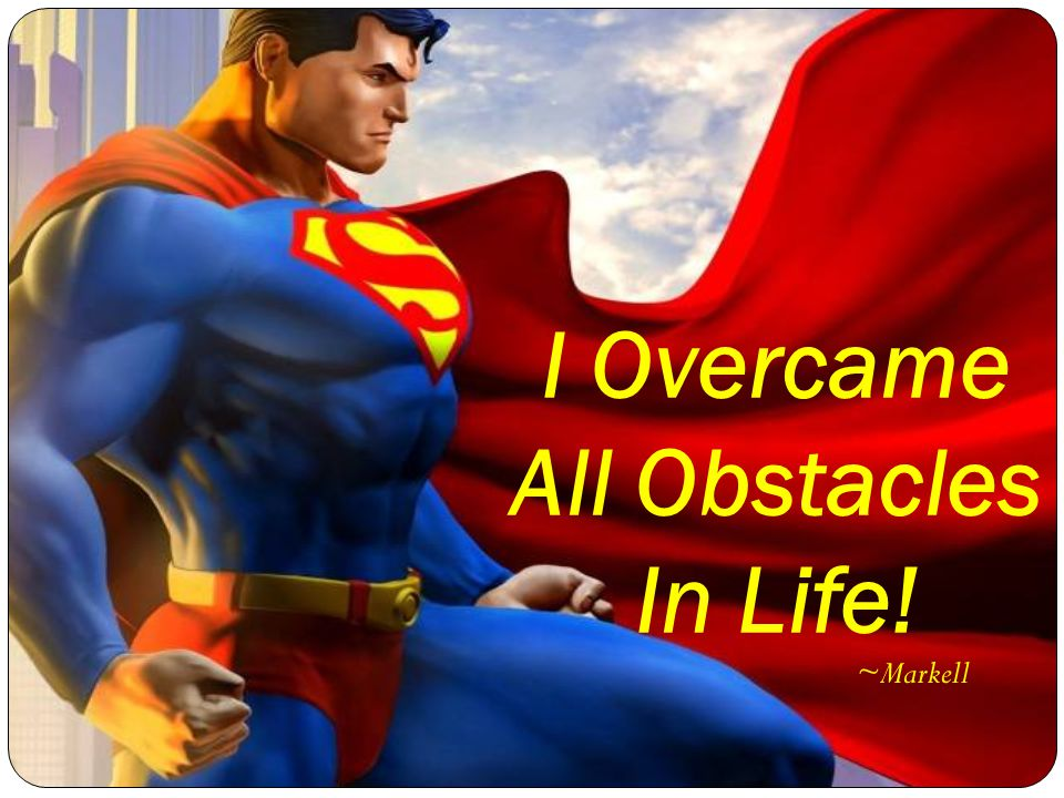 I Overcame All Obstacles In Life! ~Markell