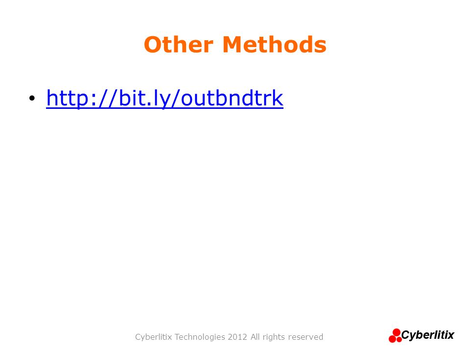 Other Methods Cyberlitix Technologies 2012 All rights reserved http://bit.ly/outbndtrk