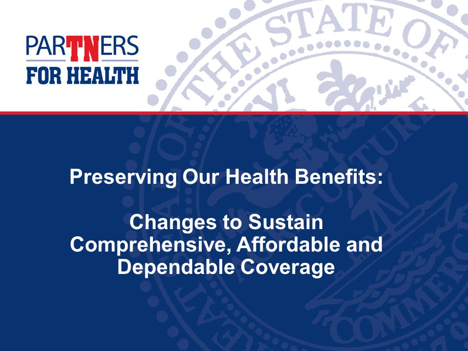 Preserving Our Health Benefits: Changes to Sustain Comprehensive, Affordable and Dependable Coverage