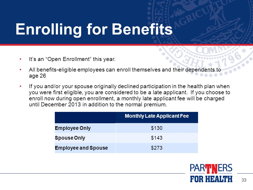 33 Enrolling for Benefits It's an Open Enrollment this year.