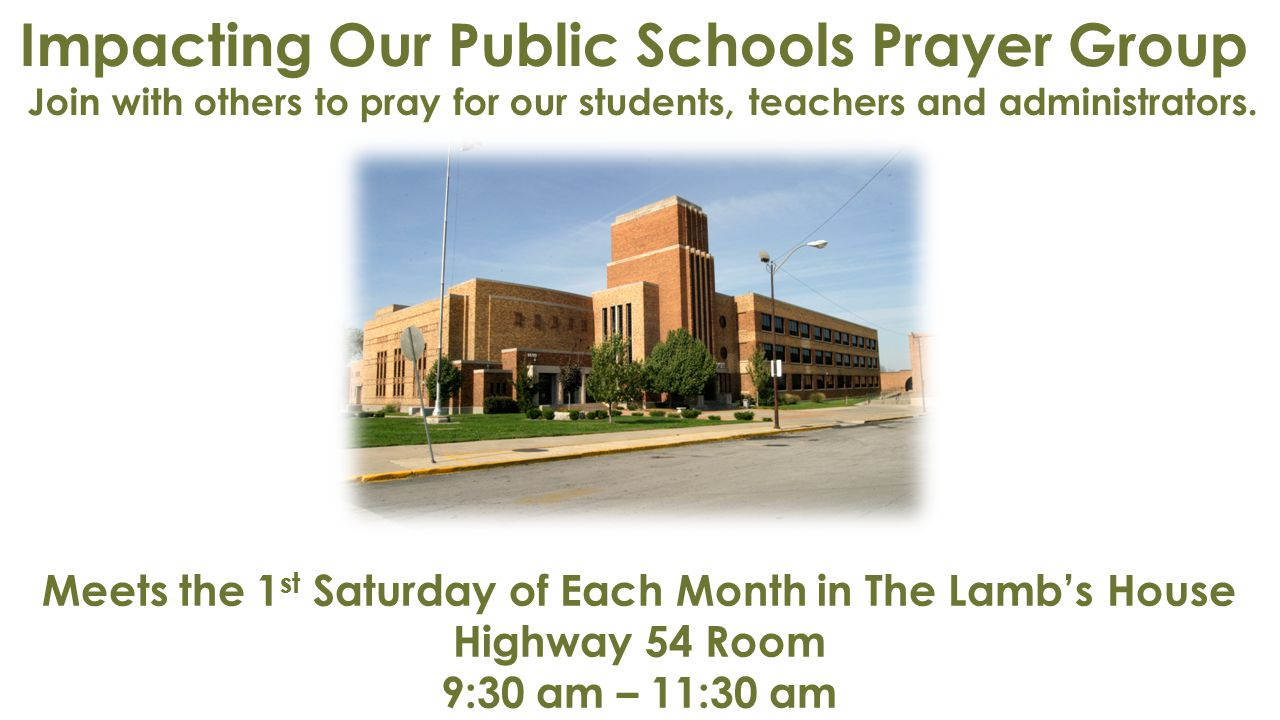 Impacting Our Public Schools Prayer Group Join with others to pray for our students, teachers and administrators.
