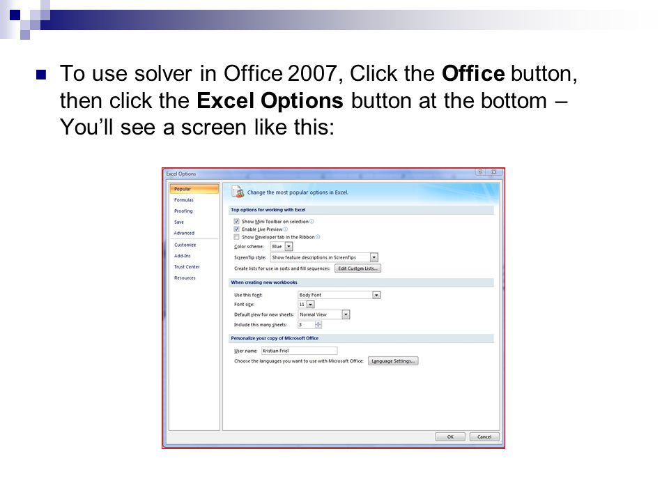 Click Add-Ins, In the Manage box, choose Excel Add- ins, Click Go…