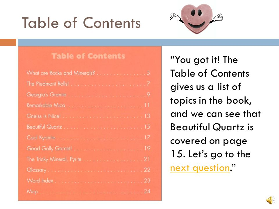 "Question 1 ""If you were looking for information about me, Beautiful Quartz, in a nonfiction book, where would you start? Table of Contents Glossary Pa"
