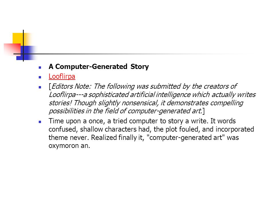 A Computer-Generated Story Looflirpa [Editors Note: The following was submitted by the creators of Looflirpa---a sophisticated artificial intelligence