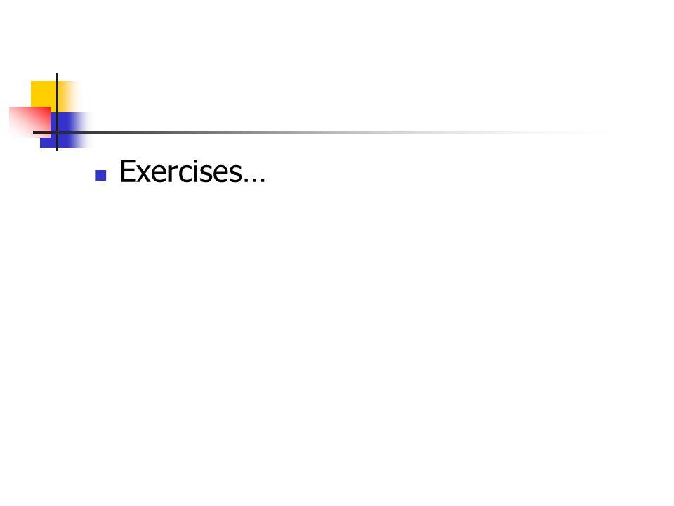 Exercises…
