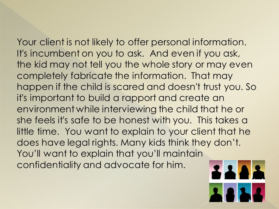 Your client is not likely to offer personal information.