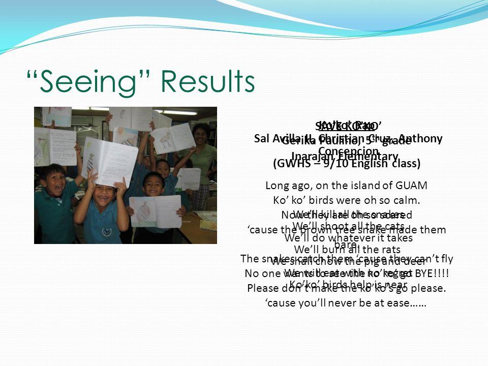 """Seeing"" Results SAVE KO'KO' Sal Avilla II, Christian Cruz, Anthony Concepcion (GWHS – 9/10 English class) We'll kill all the snakes We'll shoot all t"