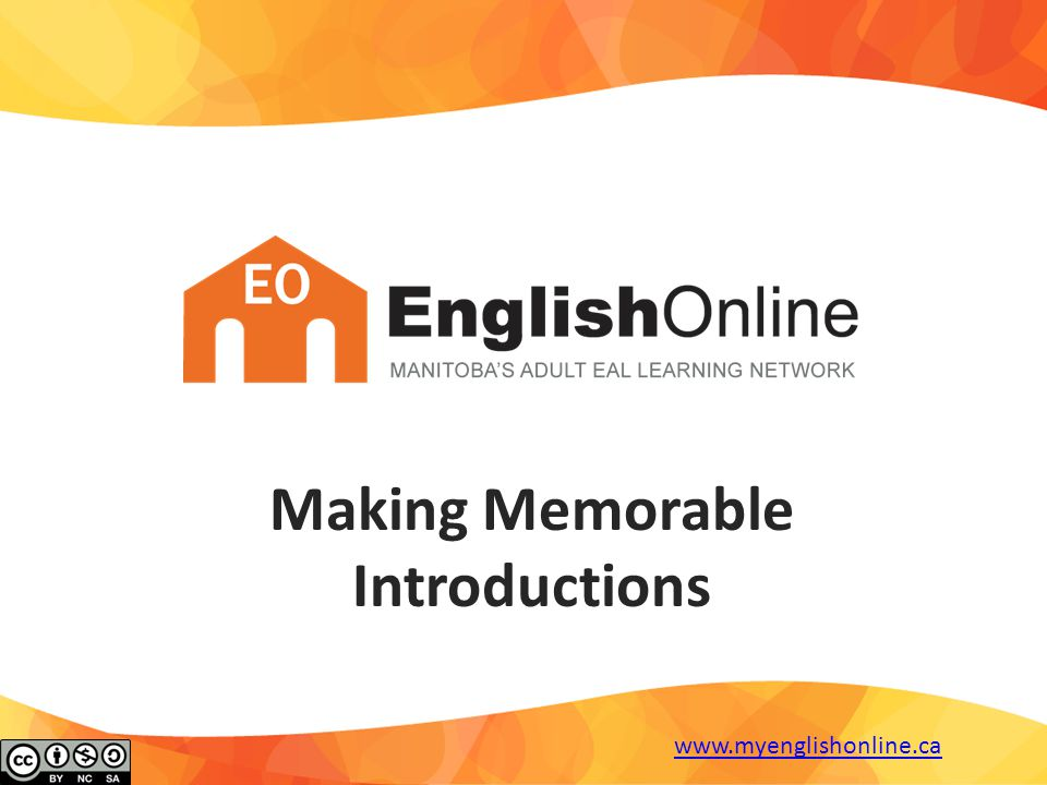 A common situation: So, tell me about yourself! www.myenglishonline.ca