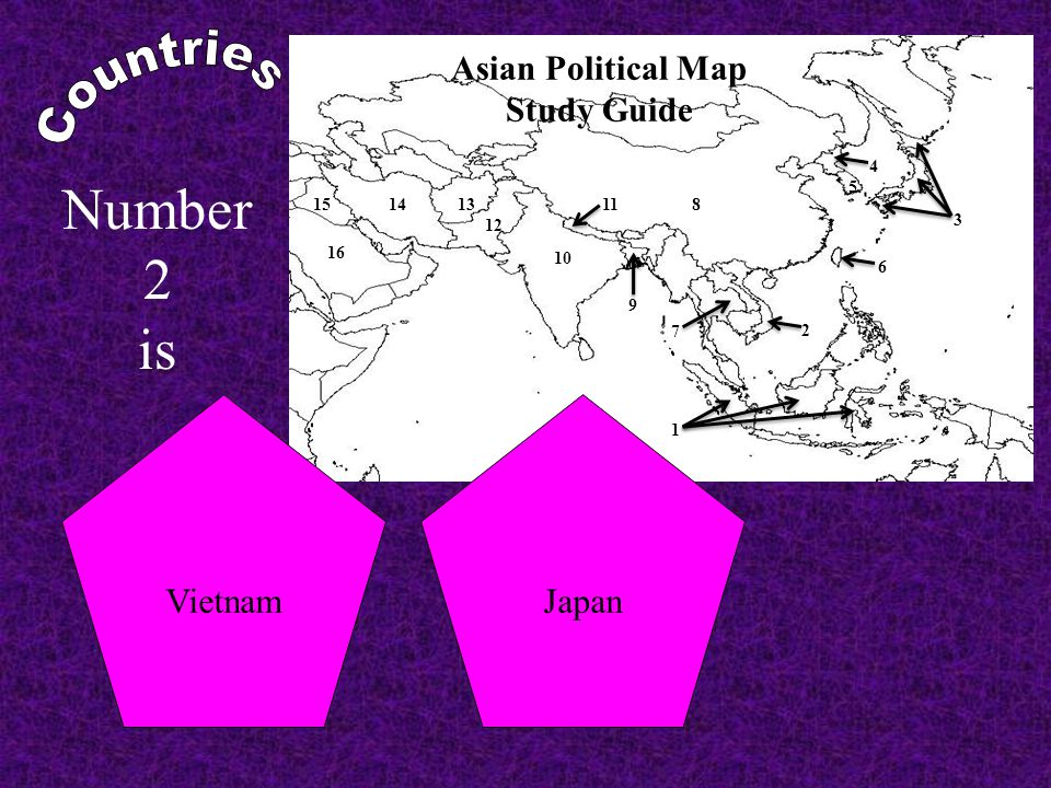 Asian Political Map Study Guide 8 10 1 3 4 5 2 1314 15 16 6 7 11 12 9 AfghanistanIran Number 13 is