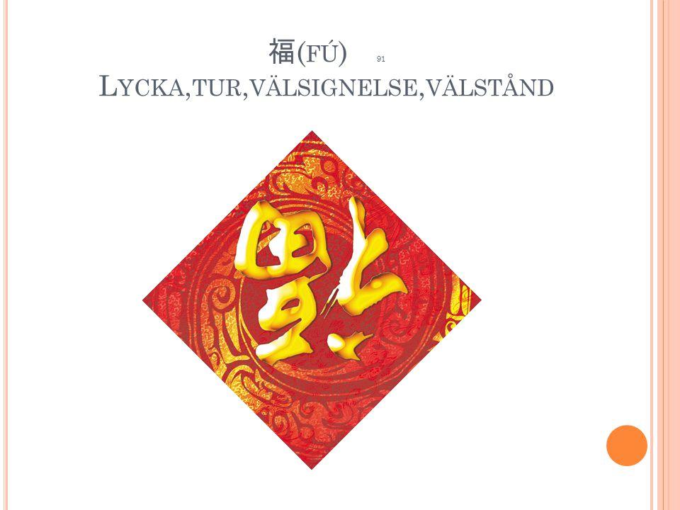 福 ( FÚ ) 91 L YCKA, TUR, VÄLSIGNELSE, VÄLSTÅND