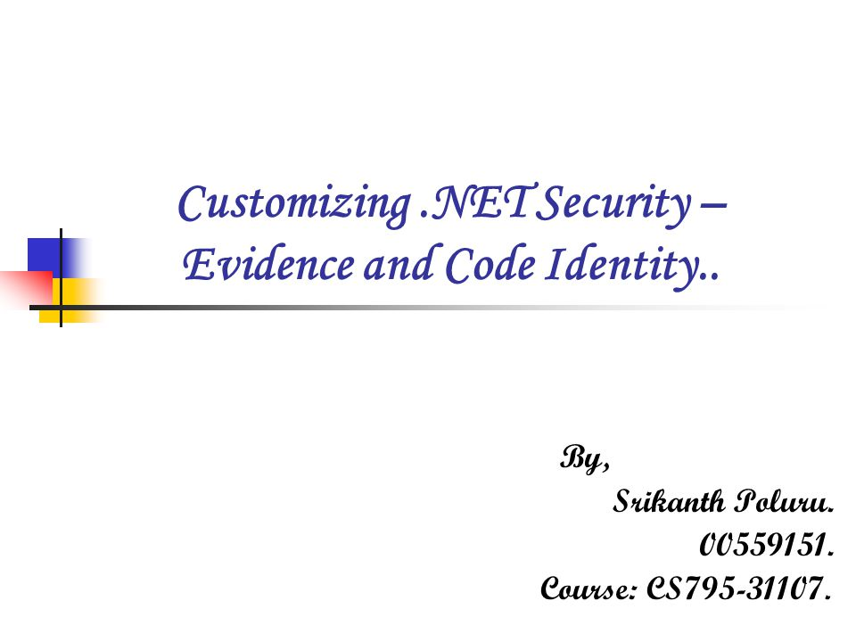 Customizing.NET Security – Evidence and Code Identity..