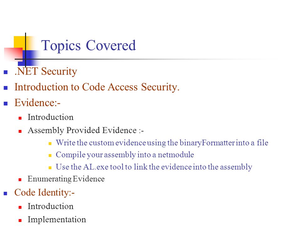 .NET security.NET Code Access Security is based on assemblies and evidence.