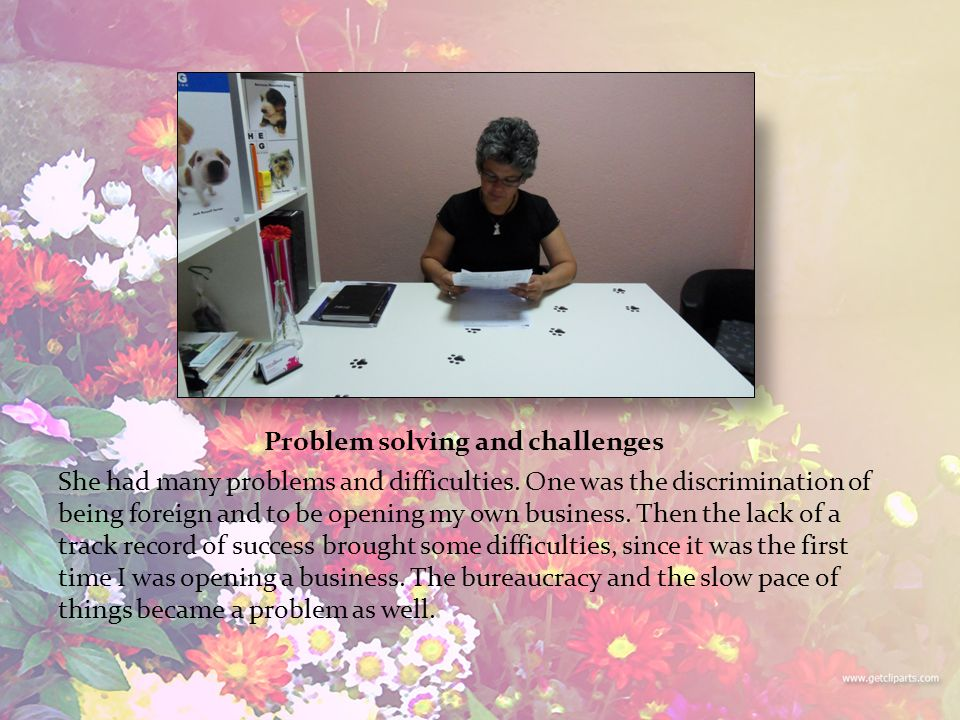 Problem solving and challenges She had many problems and difficulties.