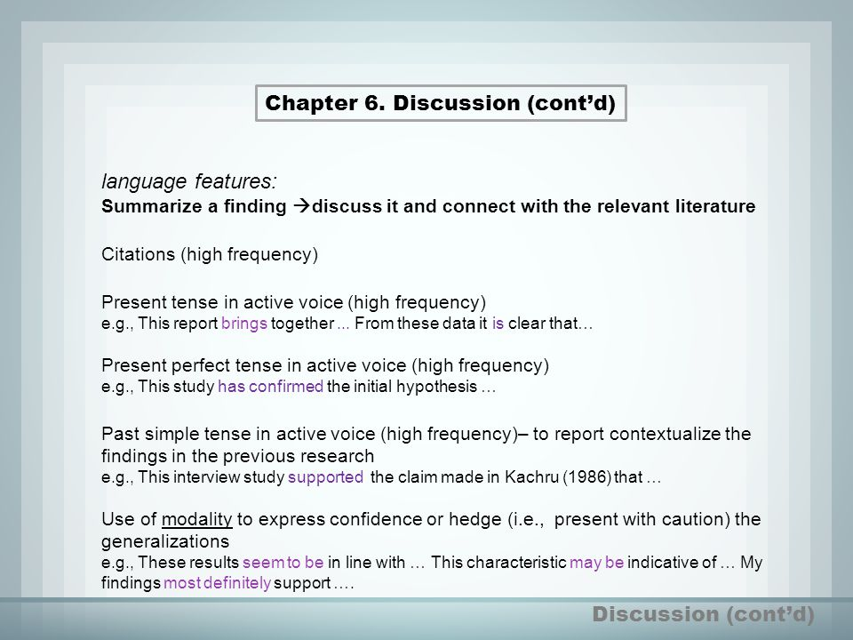 Discussion (cont'd) Chapter 6. Discussion (cont'd) language features: Summarize a finding  discuss it and connect with the relevant literature Citati