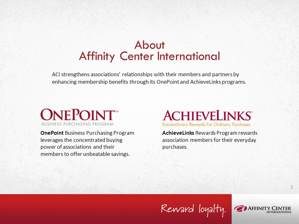 ACI strengthens associations' relationships with their members and partners by enhancing membership benefits through its OnePoint and AchieveLinks programs.