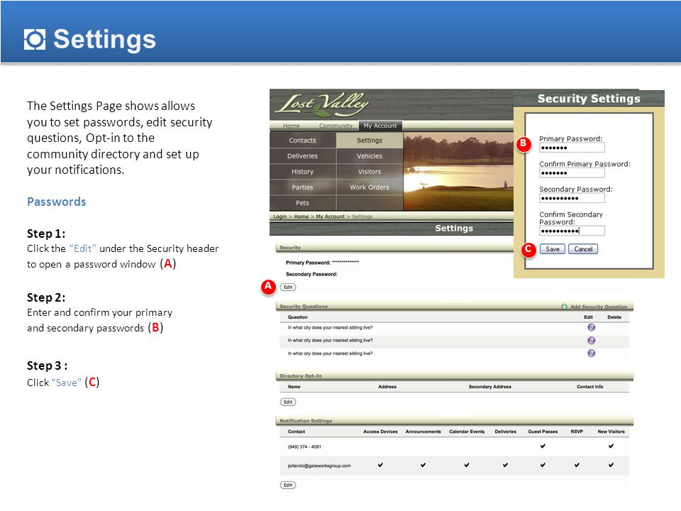 Settings The Settings Page shows allows you to set passwords, edit security questions, Opt-in to the community directory and set up your notifications.