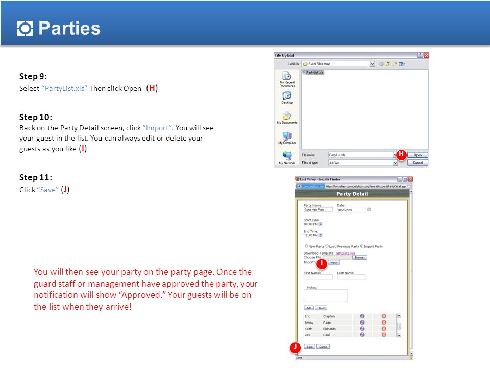Parties Step 9: Select PartyList.xls Then click Open (H) Step 10: Back on the Party Detail screen, click Import .