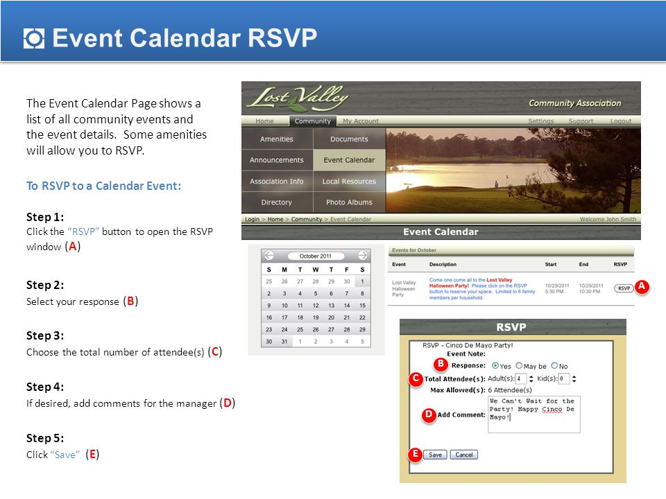 Event Calendar RSVP To RSVP to a Calendar Event: Step 1: Click the RSVP button to open the RSVP window (A) The Event Calendar Page shows a list of all community events and the event details.