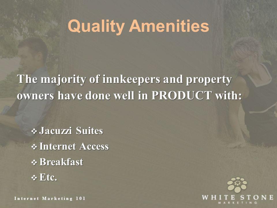 Internet Marketing 101 Quality Amenities