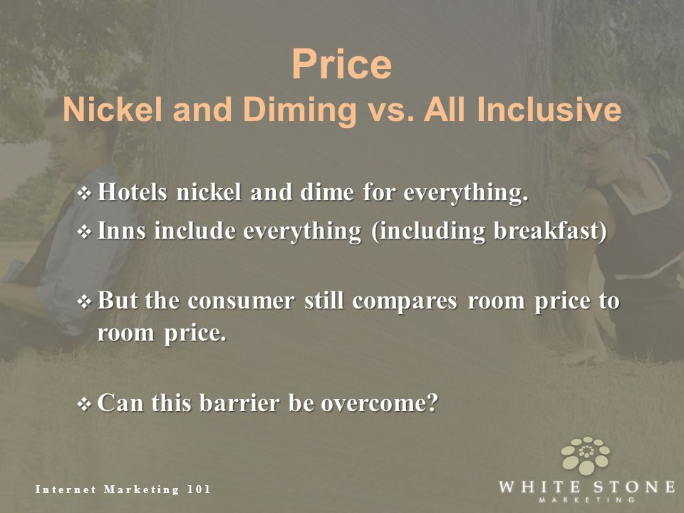 Internet Marketing 101 Price Nickel and Diming vs. All Inclusive