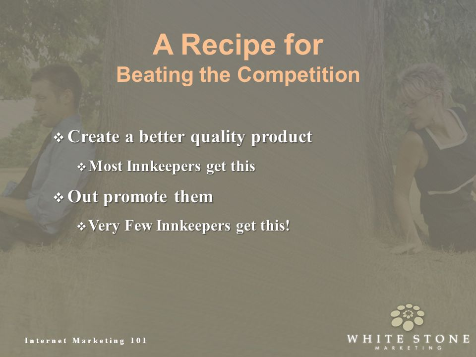 Internet Marketing 101 A Recipe for Beating the Competition