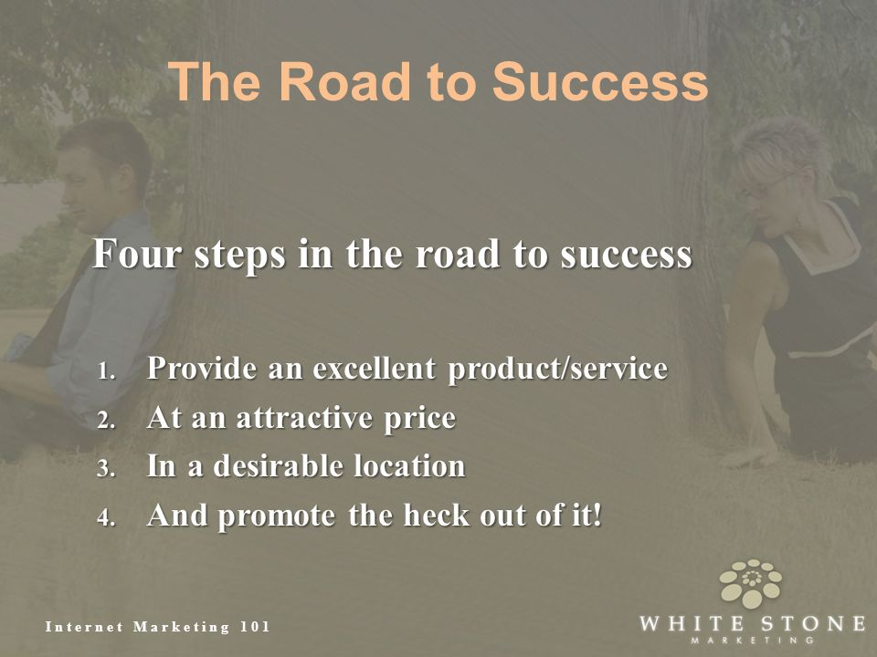Internet Marketing 101 The Road to Success