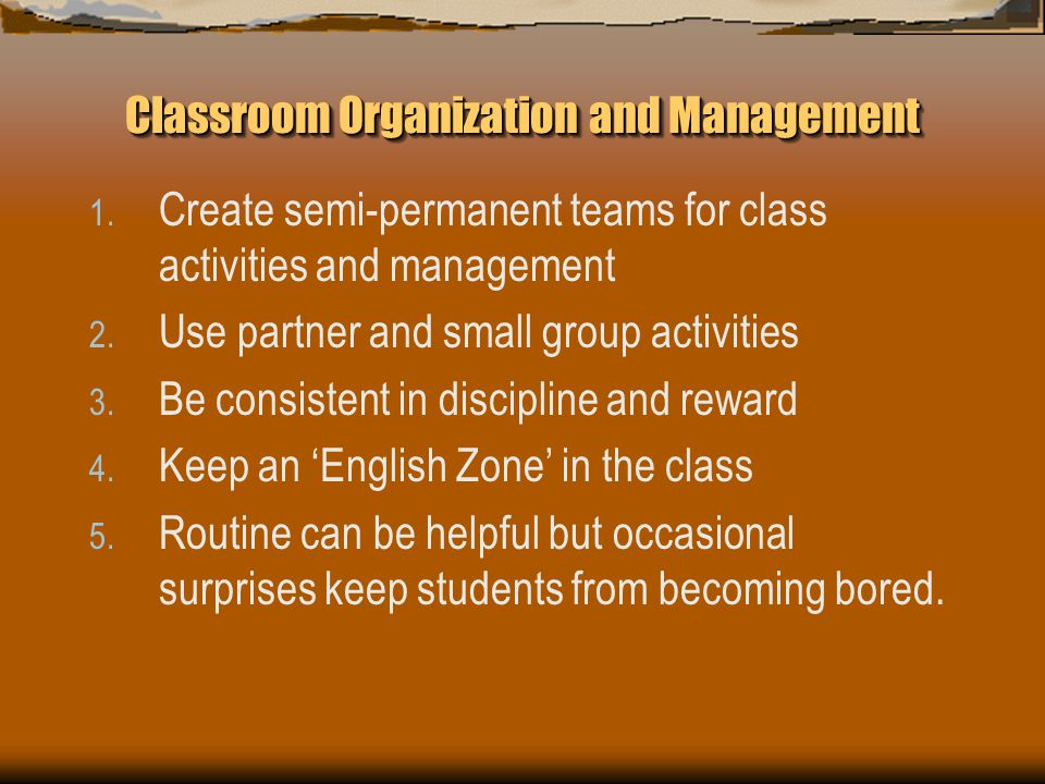 Classroom Organization and Management 1.