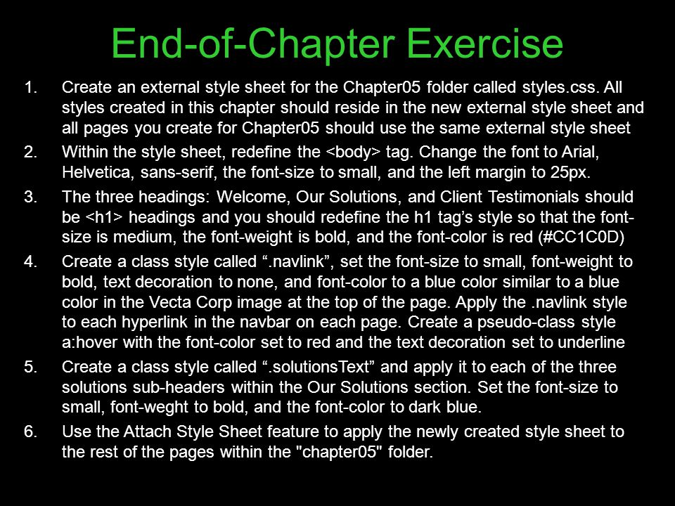 End-of-Chapter Exercise 1.Create an external style sheet for the Chapter05 folder called styles.css.