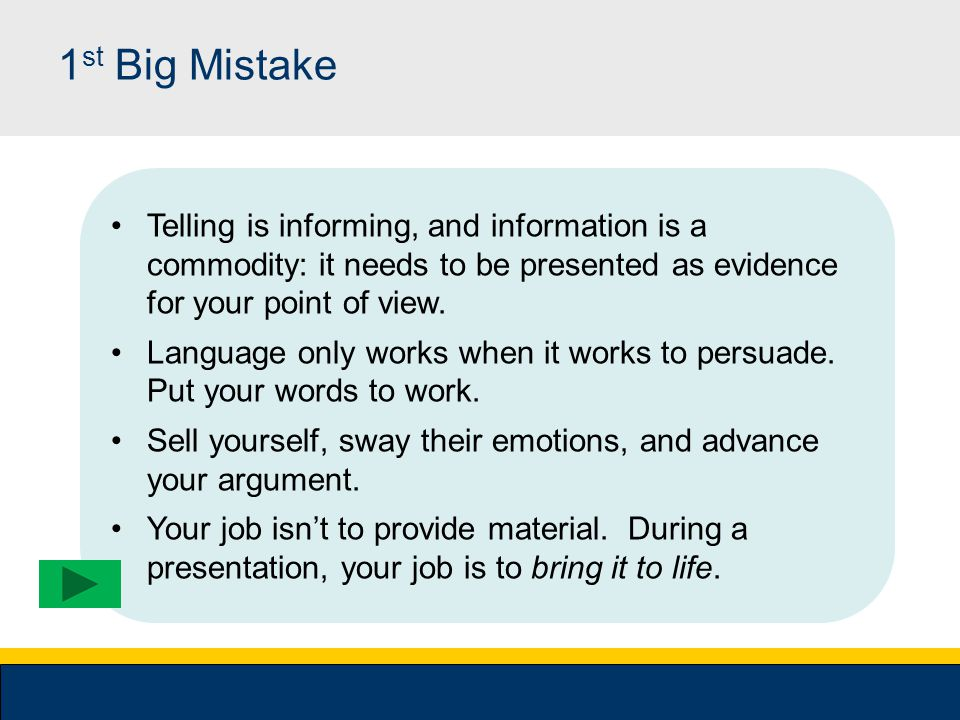 8 Big Mistakes You Can Make in a High-Stakes Presentation Click here to begin Sims Wyeth & C0. To shine when all eyes are on you, avoid the 8 biggest