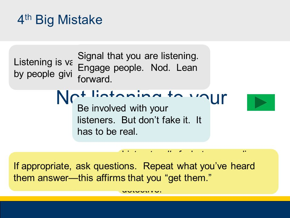 3 rd Big Mistake Not doing your homework During your talk, reveal an interest in their problems.