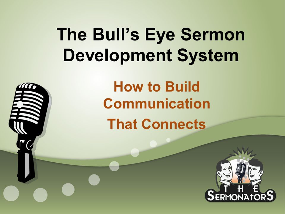 The Bull's Eye Sermon Development System How to Build Communication That Connects