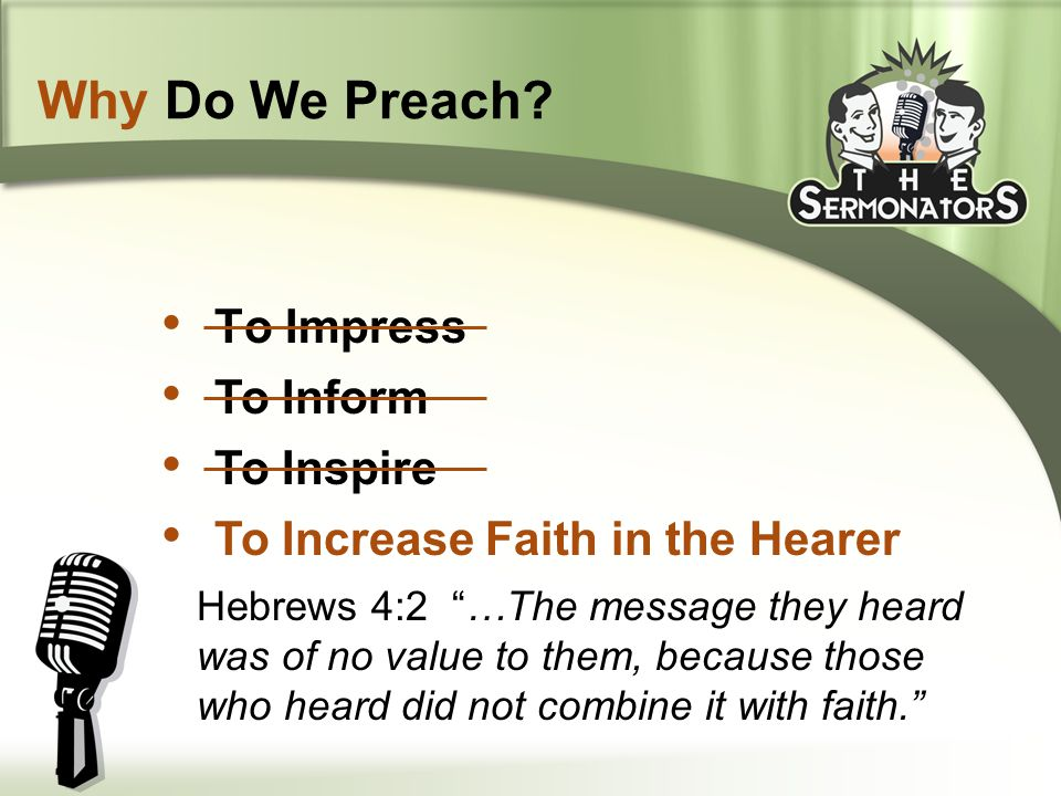 To Inform To Inspire Why Do We Preach.