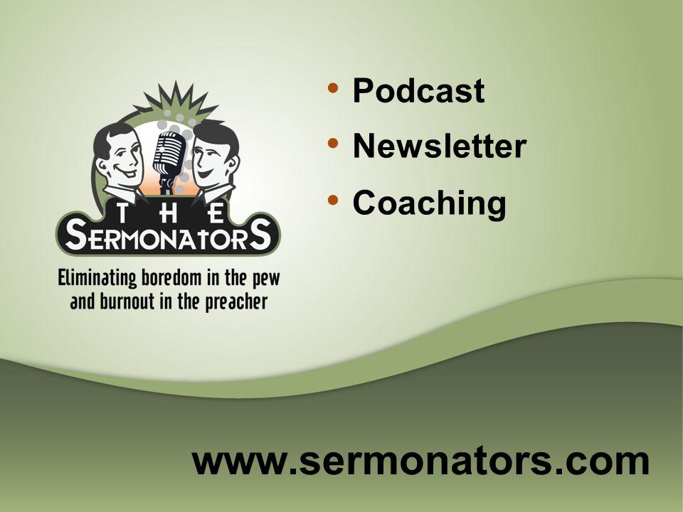 www.sermonators.com Podcast Newsletter Coaching