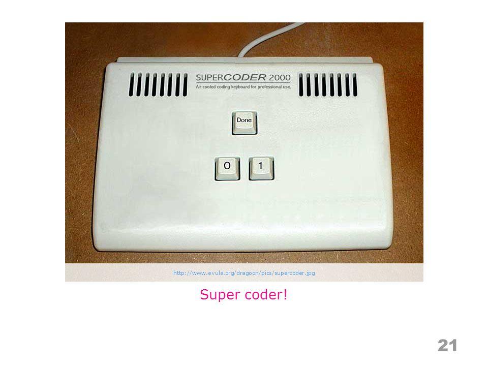 Super coder! http://www.evula.org/dragoon/pics/supercoder.jpg 21