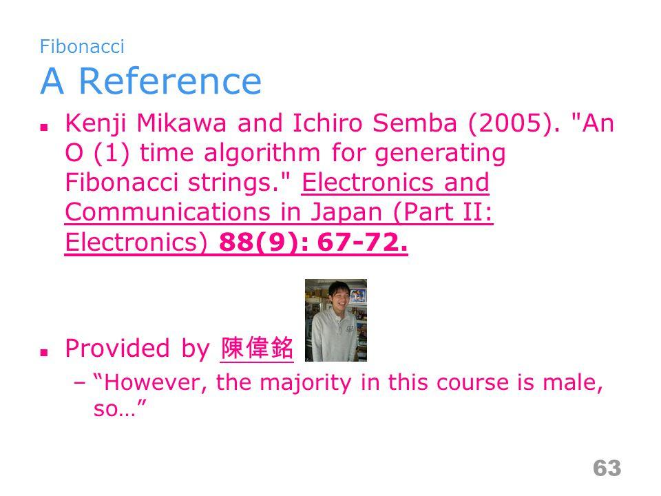 Fibonacci A Reference Kenji Mikawa and Ichiro Semba (2005).