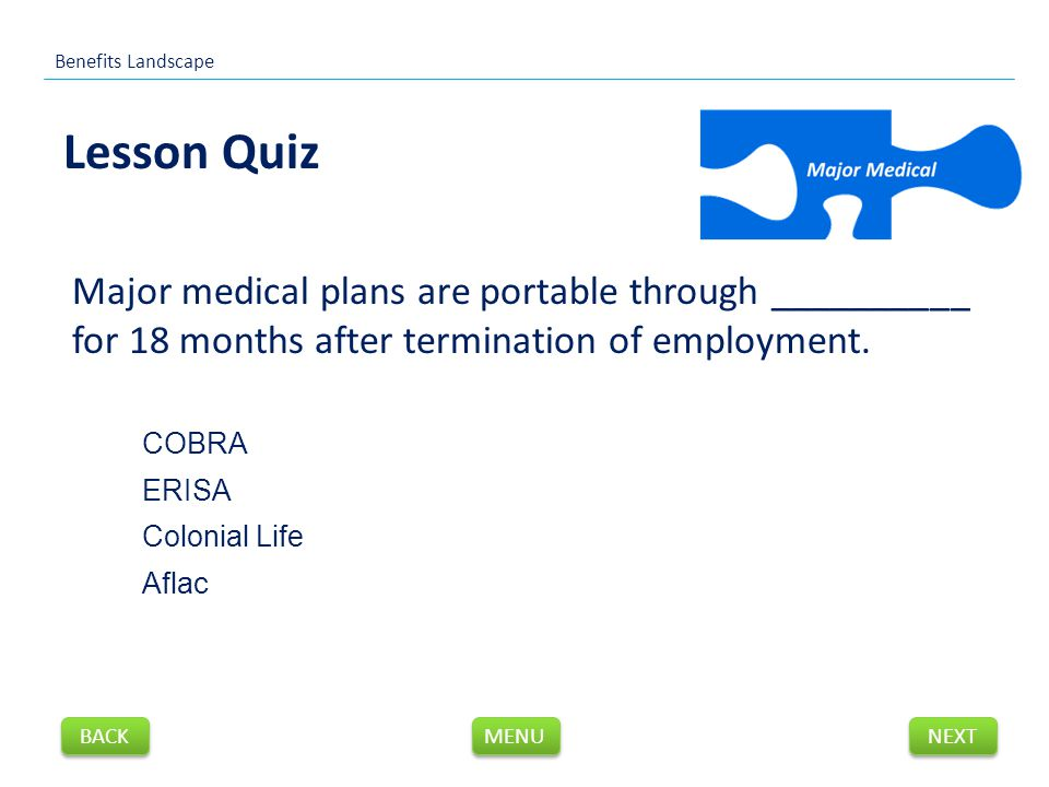 Major medical plans are portable through __________ for 18 months after termination of employment.