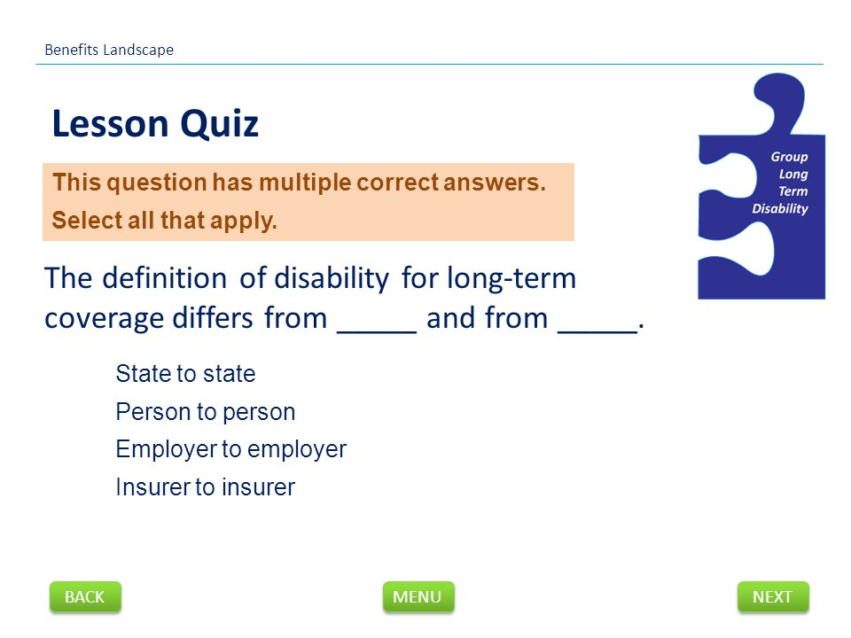 The definition of disability for long-term coverage differs from _____ and from _____.