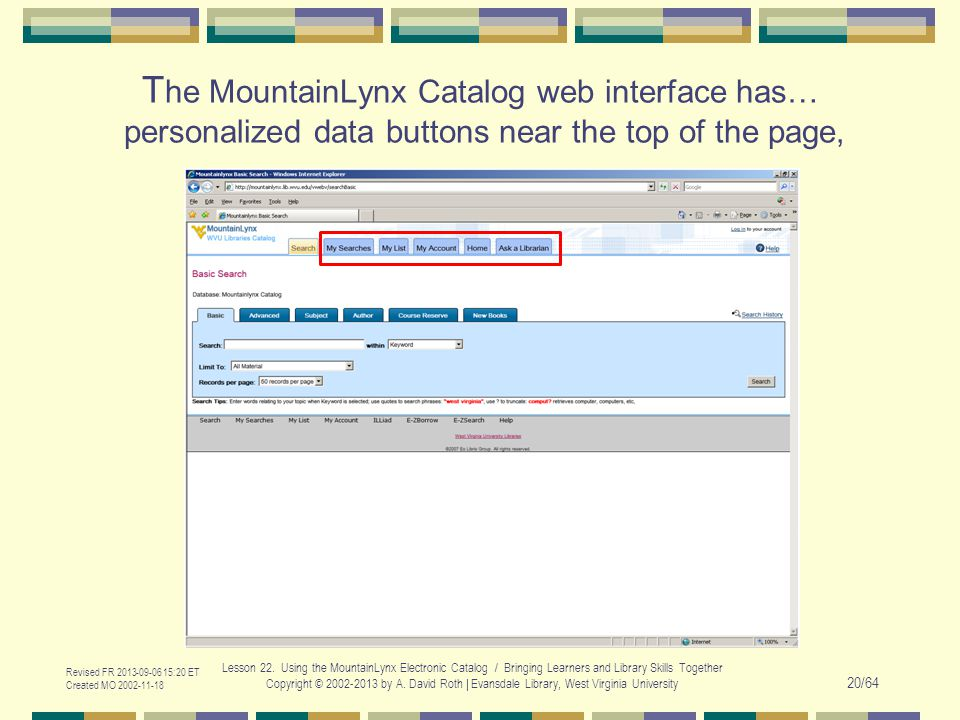 T he MountainLynx Catalog web interface has… personalized data buttons near the top of the page, Revised FR 2013-09-06 15:20 ET Created MO 2002-11-18