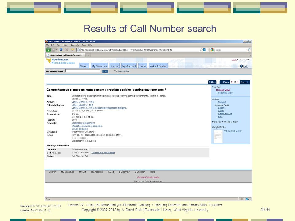 Results of Call Number search Revised FR 2013-09-06 15:20 ET Created MO 2002-11-18 Lesson 22. Using the MountainLynx Electronic Catalog / Bringing Lea