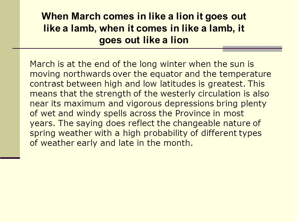 March is at the end of the long winter when the sun is moving northwards over the equator and the temperature contrast between high and low latitudes is greatest.