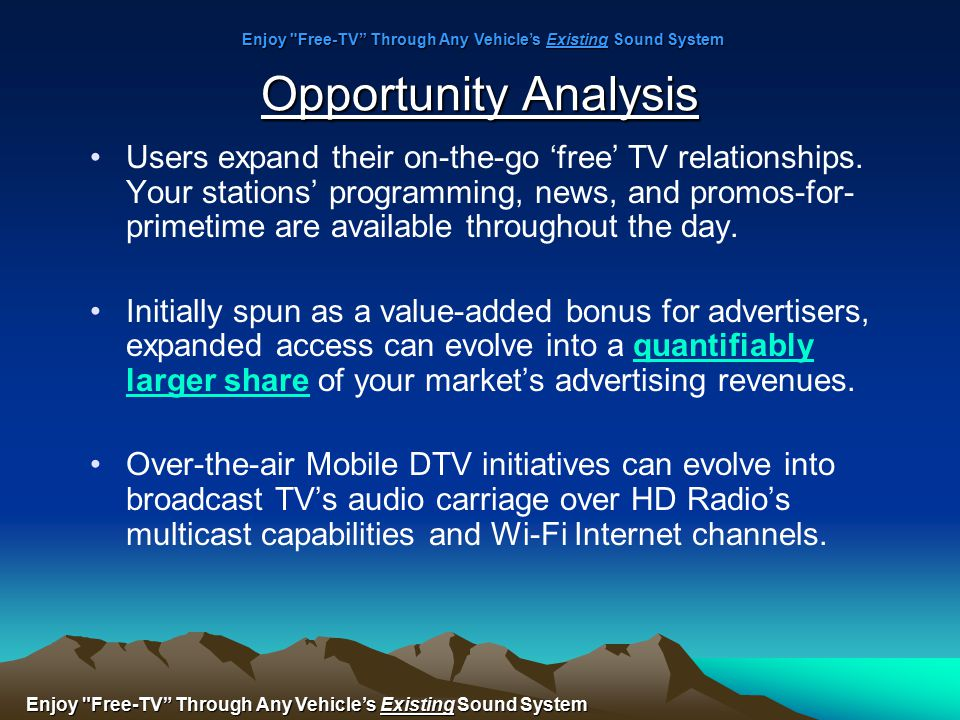Opportunity Analysis Users expand their on-the-go 'free' TV relationships.