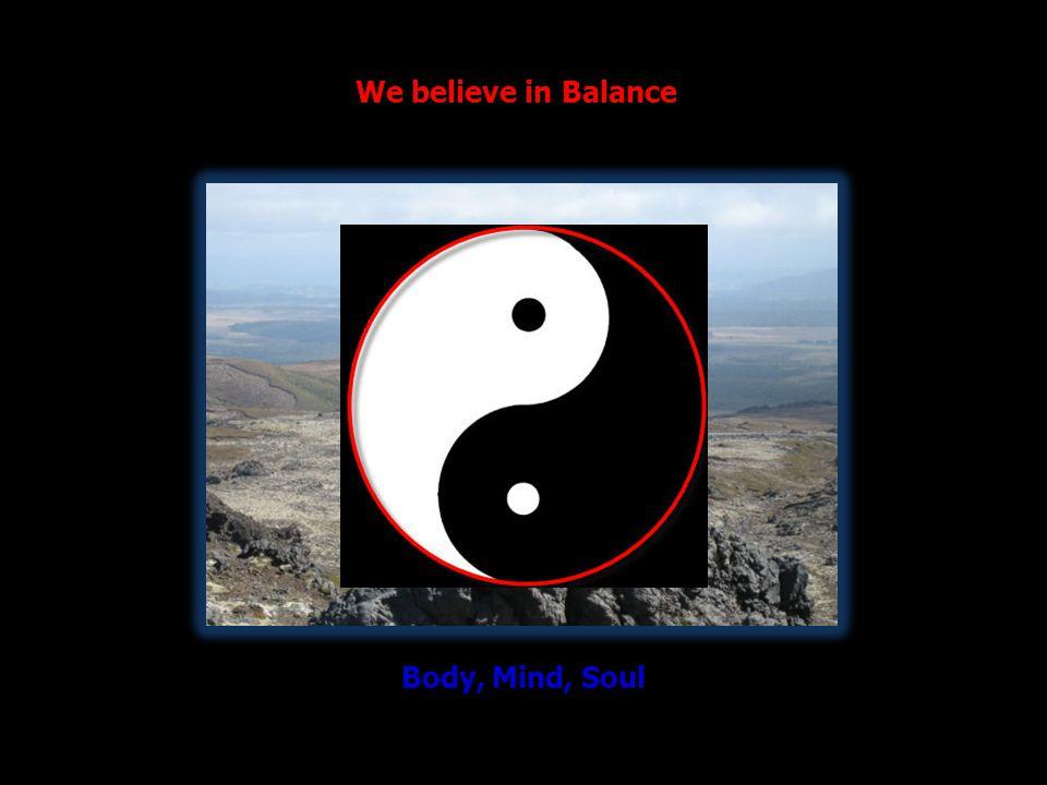 We believe inBalance Body, Mind, Soul