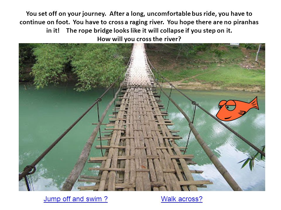 You set off on your journey.After a long, uncomfortable bus ride, you have to continue on foot.