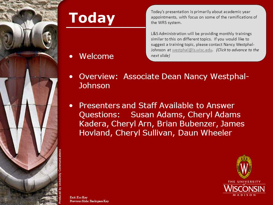 Today Welcome Overview: Associate Dean Nancy Westphal- Johnson Presenters and Staff Available to Answer Questions: Susan Adams, Cheryl Adams Kadera, C