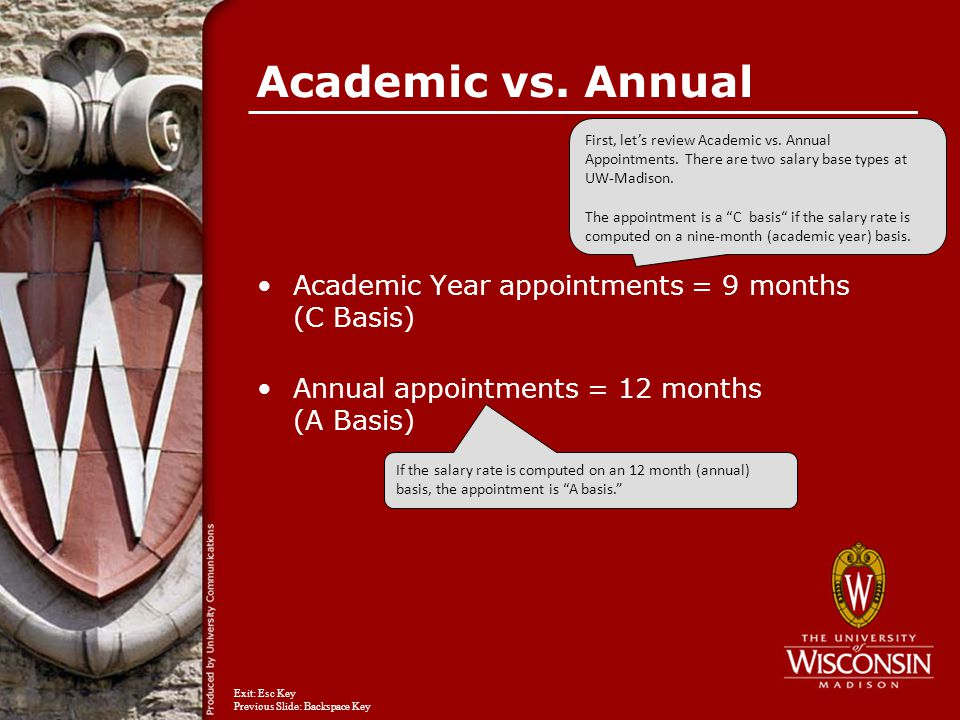 Academic vs. Annual Academic Year appointments = 9 months (C Basis) Annual appointments = 12 months (A Basis) First, let's review Academic vs. Annual