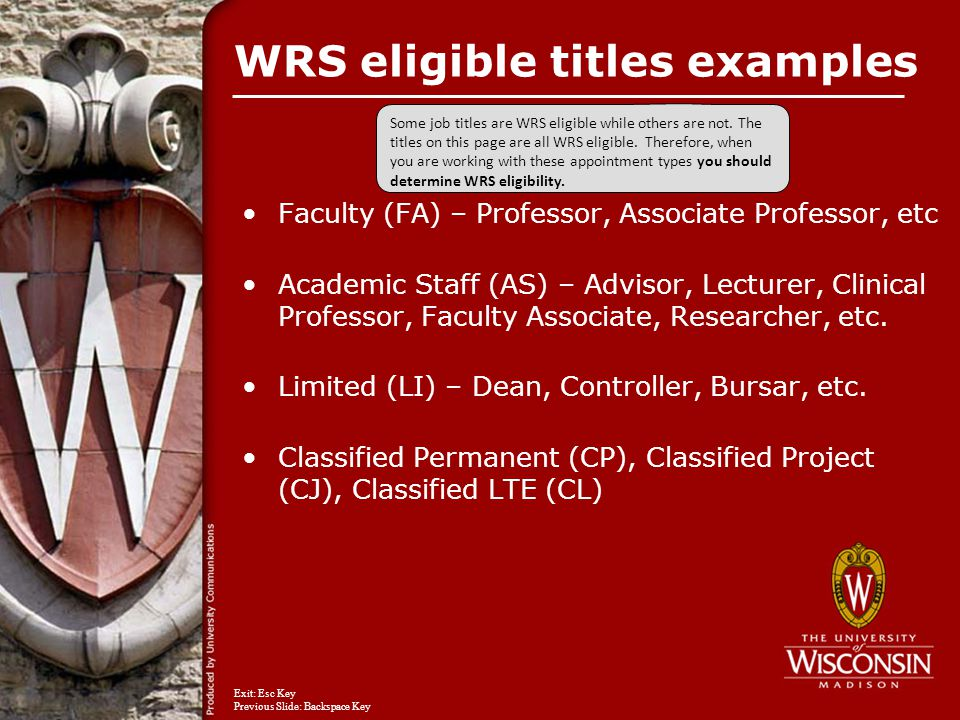 WRS eligible titles examples Faculty (FA) – Professor, Associate Professor, etc Academic Staff (AS) – Advisor, Lecturer, Clinical Professor, Faculty Associate, Researcher, etc.