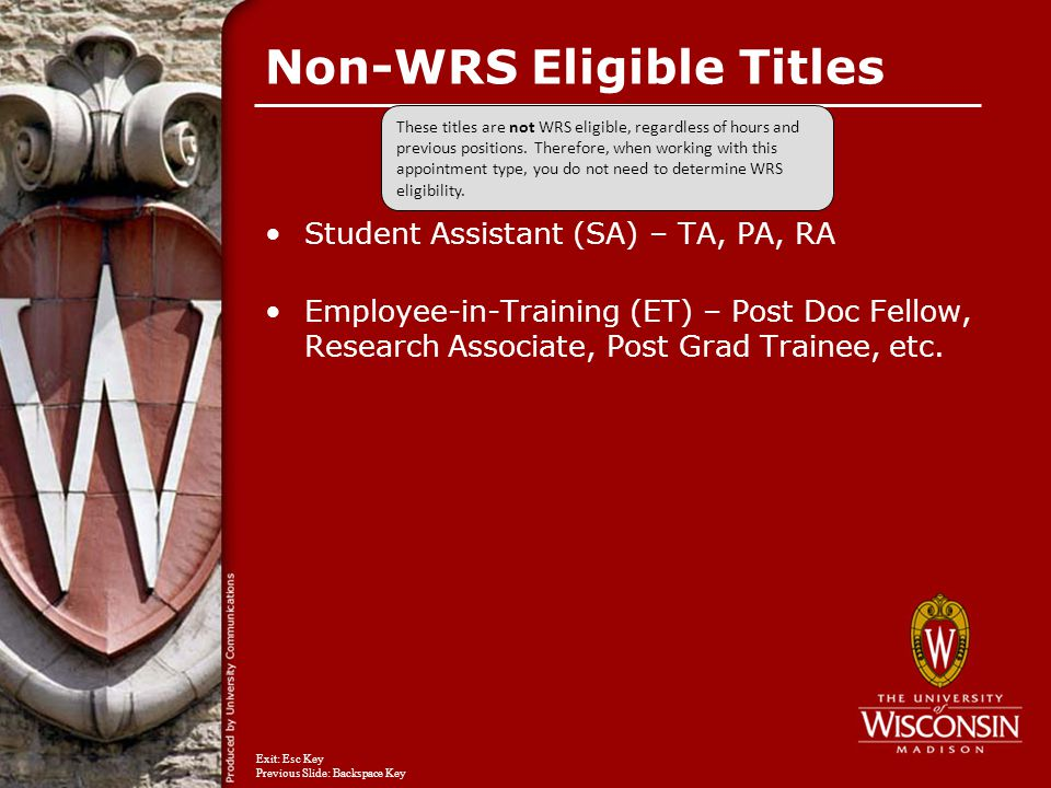 Non-WRS Eligible Titles Student Assistant (SA) – TA, PA, RA Employee-in-Training (ET) – Post Doc Fellow, Research Associate, Post Grad Trainee, etc.