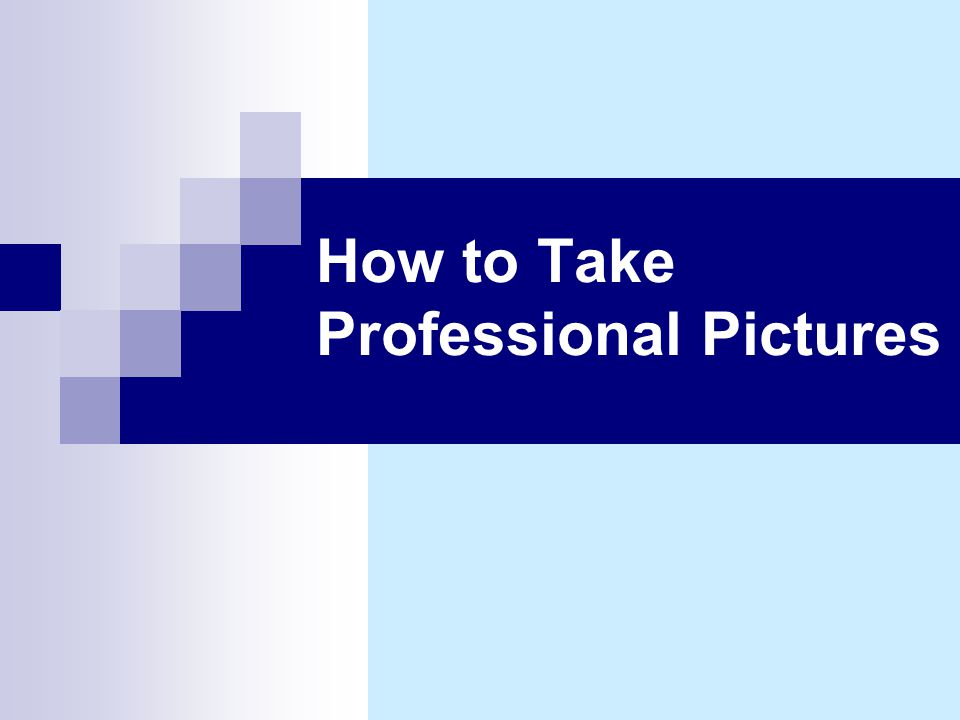 How to Take Professional Pictures